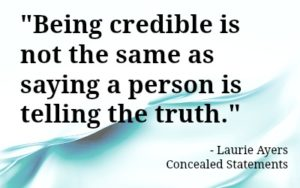 Credible does not always mean truthful