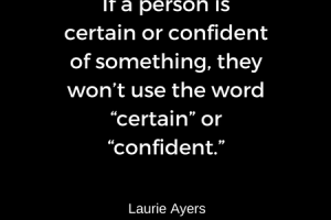 Are You Certainly Confident About That?