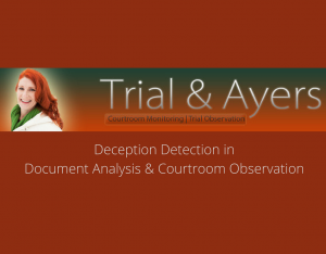 Trial Consultant specializing in Deception